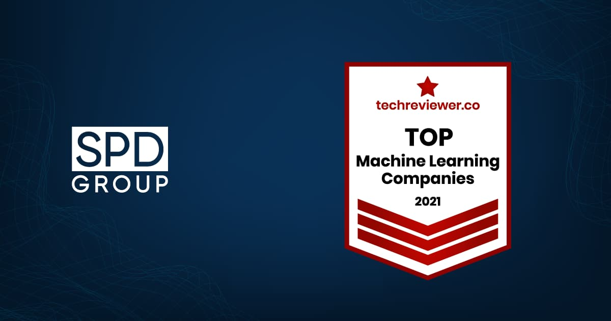 SPD Group is Recognized by Techreviewer as a Top Machine Learning Company in 2021